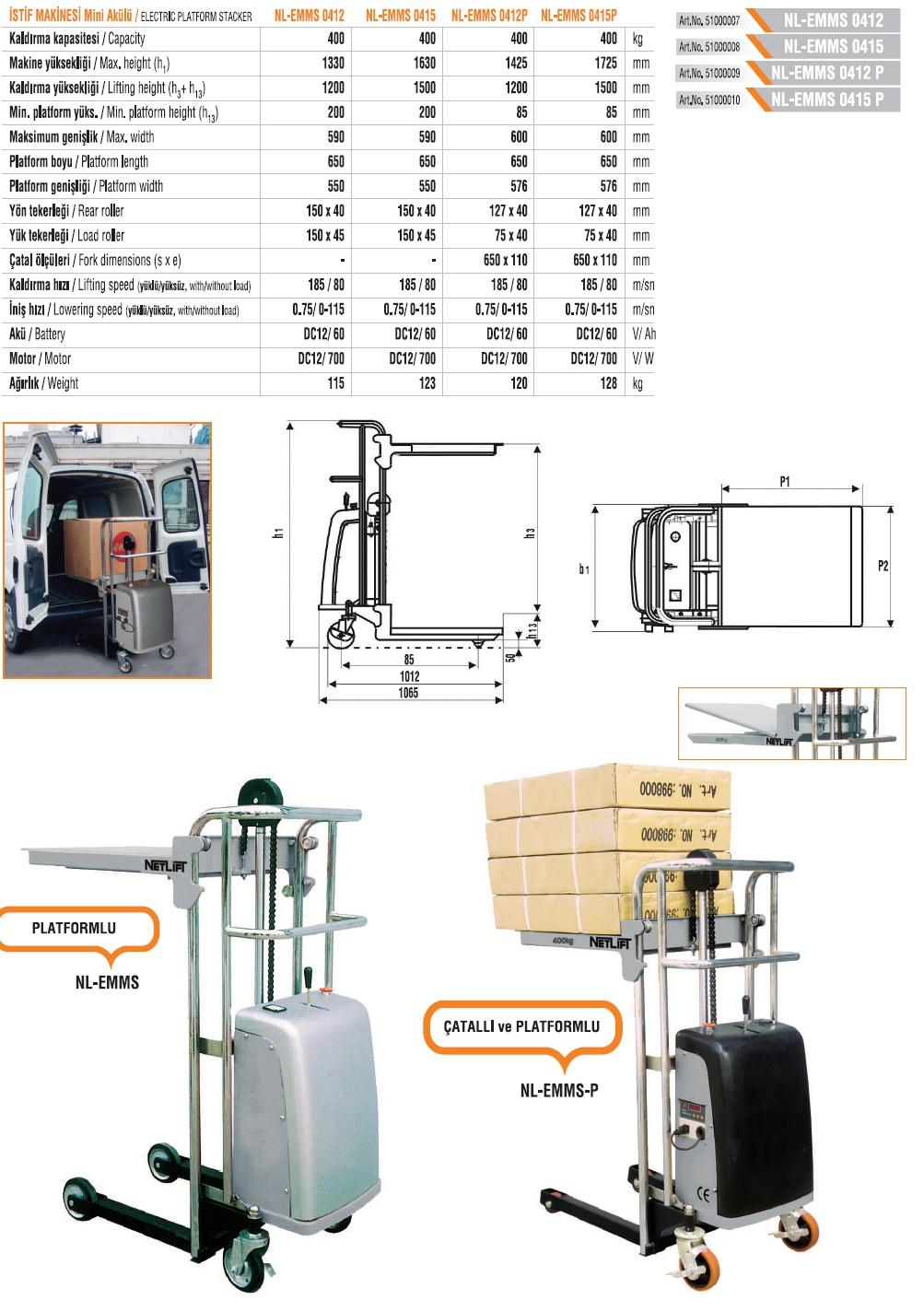NL-EMMS 0415 mini akülü istif makinesi , mini istif makinesi , platformlu istif makinesi , dar alan istif makineleri , ofis istif makineleri , istif makinesi fiyatları